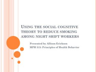 Using the social cognitive theory to reduce smoking among night shift workers