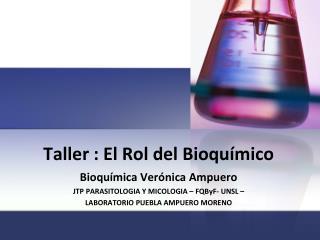 Taller : El Rol del Bioquímico