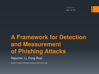 A Framework for Detection and Measurement of Phishing Attacks