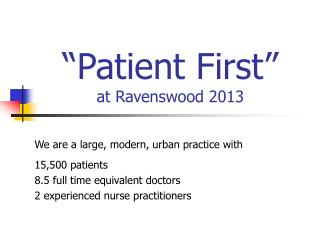 �Patient First� at Ravenswood 2013