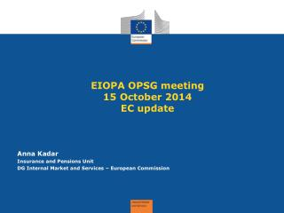 EIOPA OPSG meeting  15 October 2014 EC update