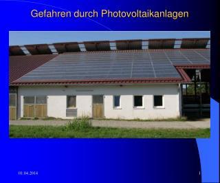 Gefahren durch Photovoltaikanlagen