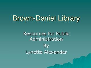 Brown-Daniel Library