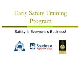 Early Safety Training Program