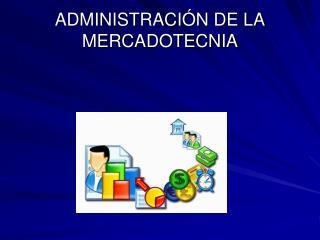 ADMINISTRACI�N DE LA MERCADOTECNIA