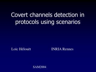 Covert channels detection in protocols using scenarios