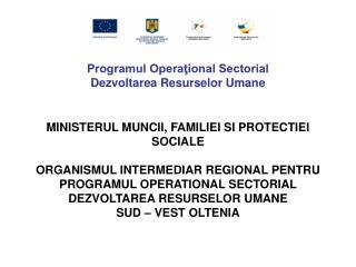 Programul Opera?ional Sectorial Dezvoltarea Resurselor Umane