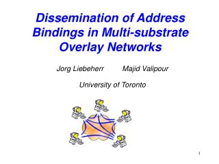 Dissemination of Address Bindings in Multi-substrate Overlay Networks