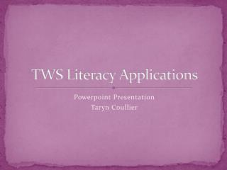 TWS Literacy Applications
