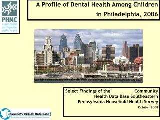 A Profile of Dental Health Among Children  in Philadelphia, 2006