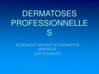 DERMATOSES PROFESSIONNELLES