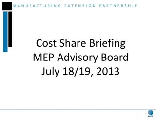 Cost Share Briefing MEP Advisory Board July 18/19, 2013