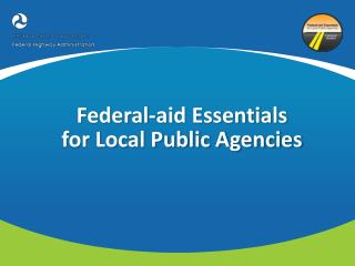 Federal-aid Essentials for Local Public Agencies