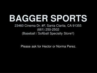Please ask for Hector or Norma Perez.