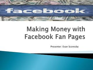 Making Money with Facebook Fan Pages
