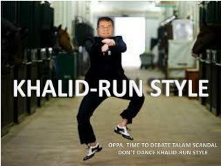 KHALID-RUN STYLE