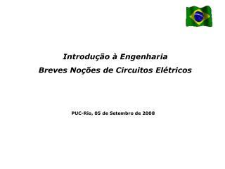 PUC-Rio, 05 de Setembro de 2008