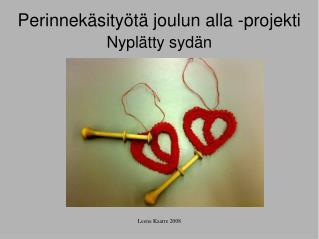 Perinnekäsityötä joulun alla -projekti Nyplätty sydän