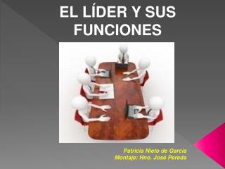EL L ÍDER Y SUS FUNCIONES