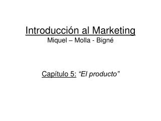 Introducción al Marketing Miquel – Molla - Bigné