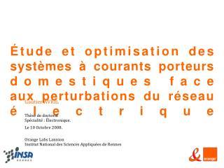 Gautier AVRIL Thèse de doctorat Spécialité : Électronique. Le 10 Octobre 2008.