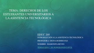 Tema: Derechos de los estudiantes universitarios a la asistencia tecnológica
