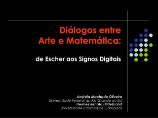 Diálogos entre Arte e Matemática: de Escher aos Signos Digitais