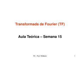 Transformada de Fourier (TF)