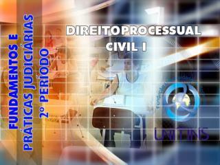 DIREITO PROCESSUAL CIVIL I