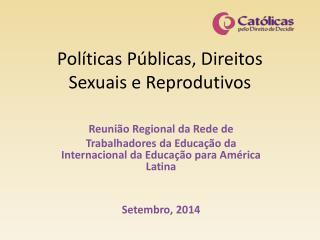 Políticas Públicas, Direitos Sexuais e Reprodutivos