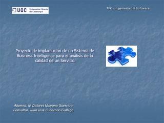 Alumna: M Dolores Moyano Guerrero Consultor: Juan Jos� Cuadrado Gallego