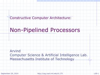 Constructive Computer Architecture: Non-Pipelined Processors Arvind