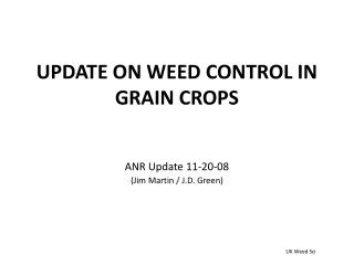 UPDATE ON WEED CONTROL IN GRAIN CROPS