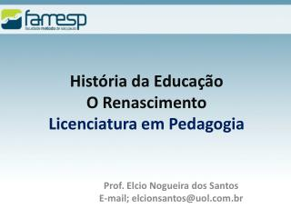 Hist�ria da Educa��o O Renascimento  Licenciatura em Pedagogia