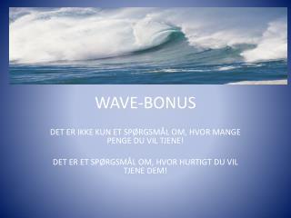 WAVE-BONUS