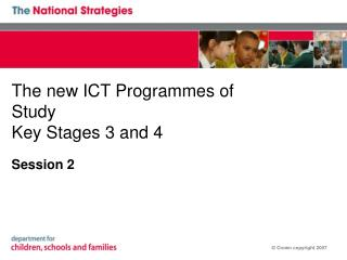 The new ICT Programmes of Study Key Stages 3 and 4