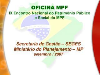 Secretaria de Gest�o � SEGES Minist�rio do Planejamento � MP setembro / 2007