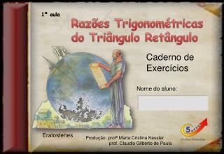 Razões Trigonométricas do Triângulo Retângulo