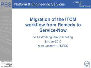 Migration of the ITCM workflow from Remedy to Service-Now