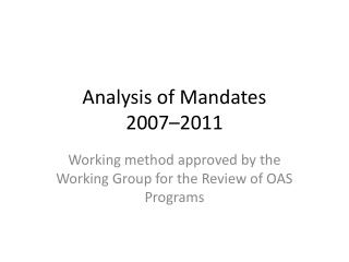 Analysis of Mandates   2007 – 2011