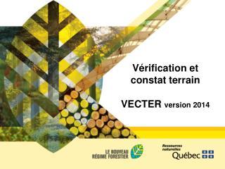 Vérification et constat terrain VECTER  version 2014
