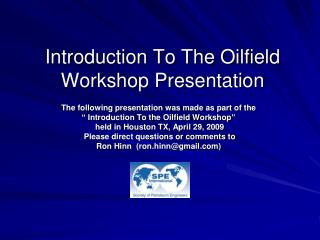 Introduction To The Oilfield Workshop Presentation