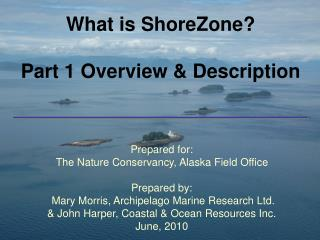 What is ShoreZone?  Part 1 Overview & Description