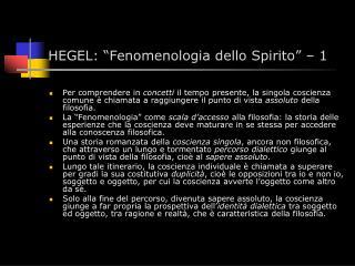 HEGEL:  Fenomenologia dello Spirito    1