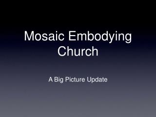 Mosaic Embodying Church