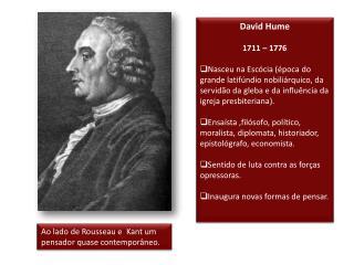 David  Hume 1711 – 1776