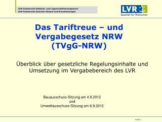 Das Tariftreue – und  Vergabegesetz NRW ( TVgG -NRW)