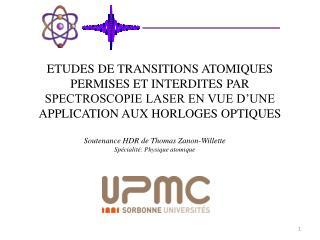 Soutenance HDR de Thomas  Zanon-Willette Spécialité: Physique atomique