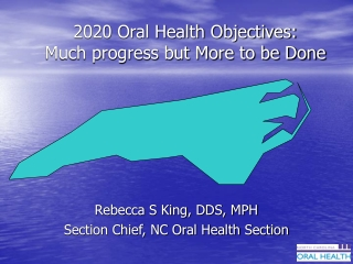 2020 Oral Health Objectives: Much progress but More to be Done