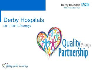 Derby Hospitals  2013-2018 Strategy